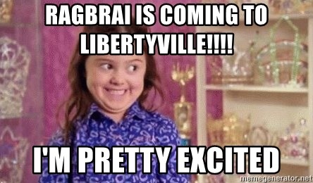 Girl Excited & Trolling - RAGBRAI IS COMING TO LIBERTYVILLE!!!! I'M PRETTY EXCITED