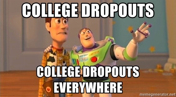 Consequences Toy Story - College dropouts College dropouts everywhere