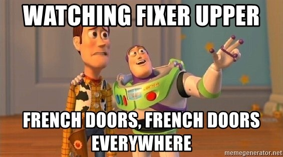 Consequences Toy Story - watching fixer upper French Doors, French Doors Everywhere