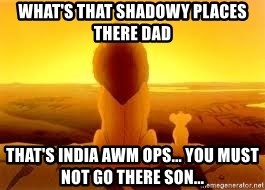 The Lion King - What's that shadowy places there Dad That's India awm ops... You must not go there son...