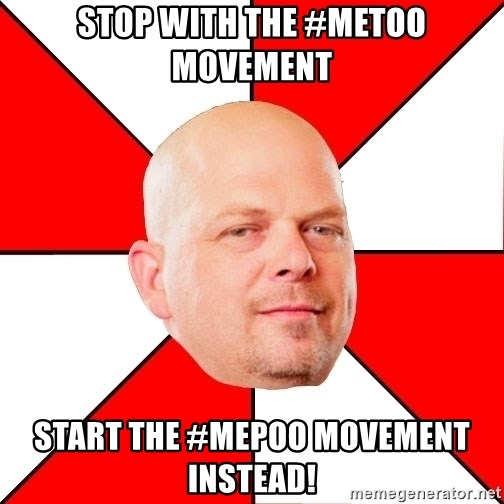 Pawn Stars - Stop with the #MeToo movement Start the #MePoo movement instead!