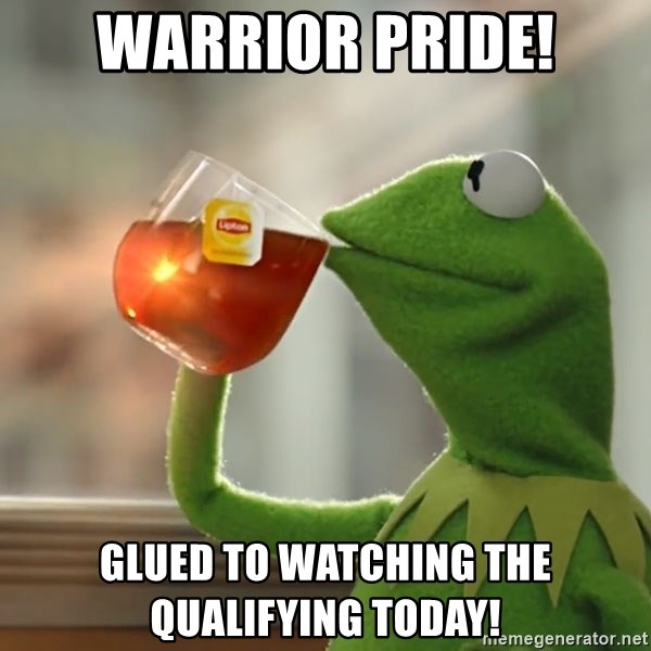 Kermit The Frog Drinking Tea - Warrior Pride! Glued to watching the qualifying today!