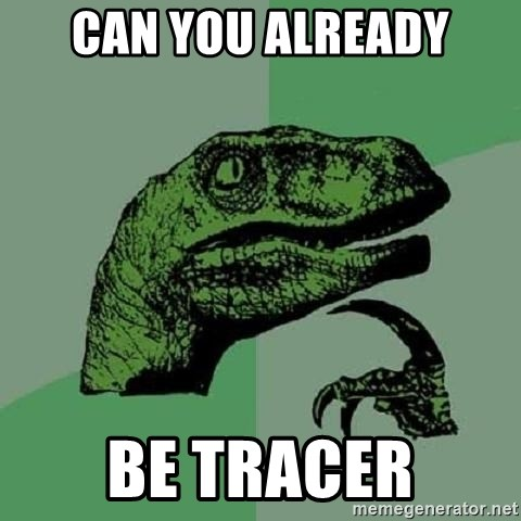 Philosoraptor - can you already be tracer