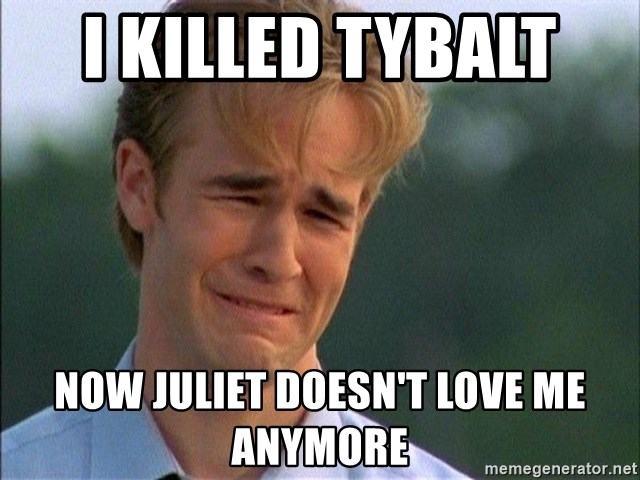 Dawson Crying - I killed Tybalt  Now Juliet doesn't love me anymore