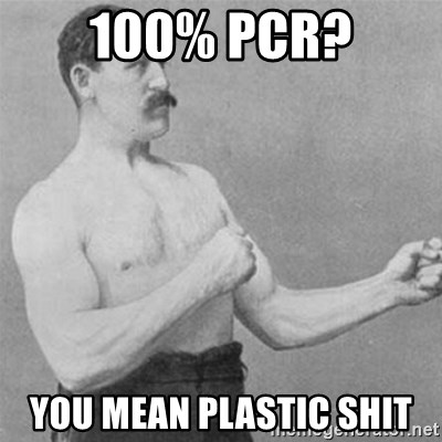 overly manlyman - 100% PCR? you mean plastic shit