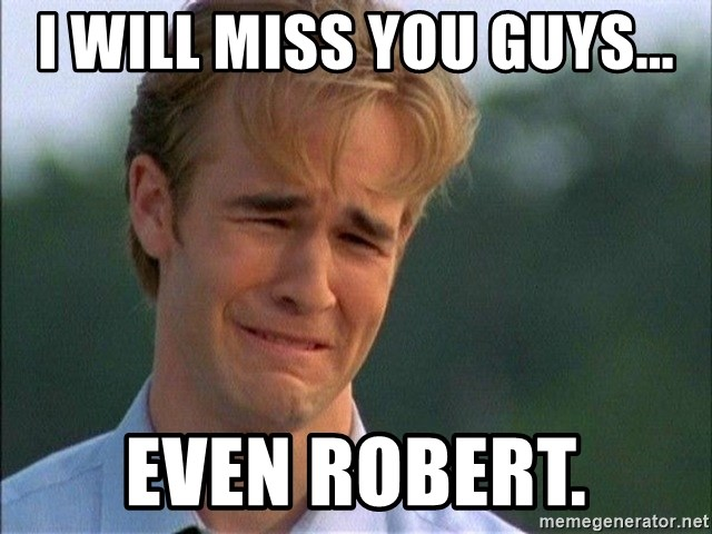 Dawson Crying - i will miss you guys... even Robert.