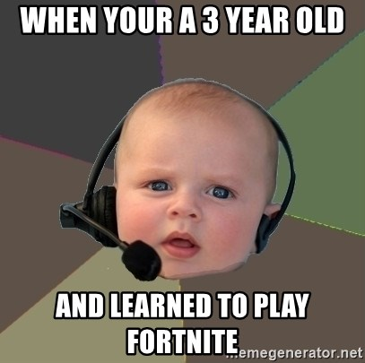 FPS N00b - When your a 3 year old And learned to play fortnite