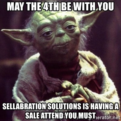 yoda star wars - May the 4th be with you Sellabration Solutions is having a sale attend you must