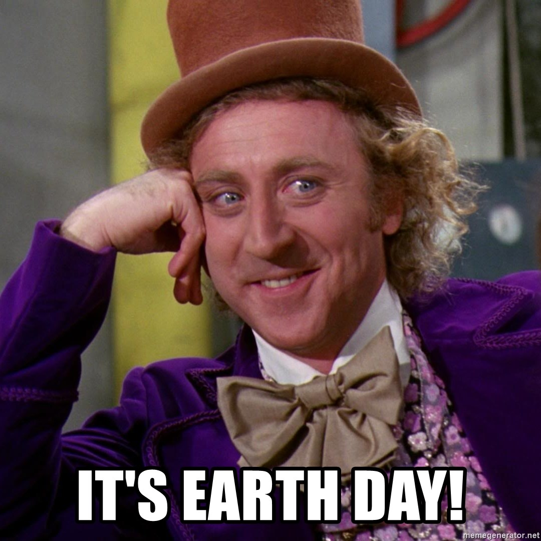 Willy Wonka - It's earth day!