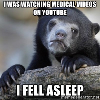 Confession Bear - I was watching medical videos on YouTube I fell asleep