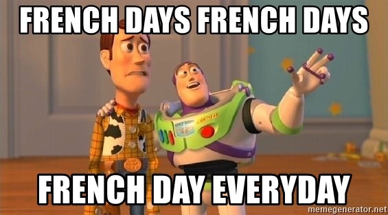 Consequences Toy Story - French Days French days French day everyday