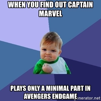 Success Kid - When you find out Captain Marvel plays only a minimal part in Avengers Endgame