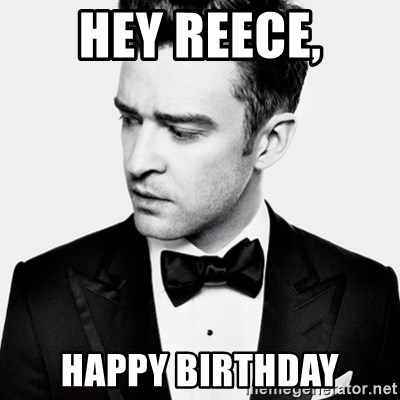 Good Guy Justin Timberlake - Hey Reece, Happy Birthday