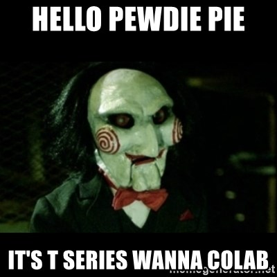 JIGSAW CREEPY PUPPET - Hello pewdie pie  It's t series wanna colab