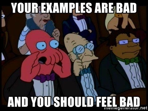 Zoidberg - Your examples are bad And you should feel bad