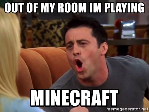 joey doesn't share food - out of my room im playing MINECRAFT