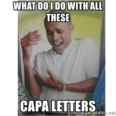 Why Can't I Hold All These?!?!? - What do I do with all these CAPA Letters