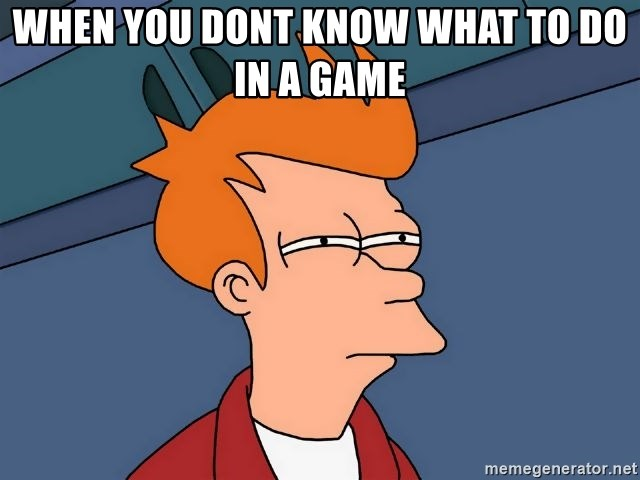 Futurama Fry - when you dont know what to do in a game