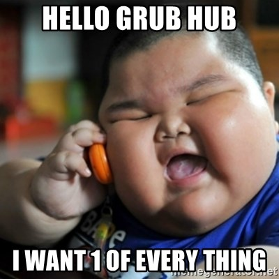 fat chinese kid - hello grub hub i want 1 of every thing