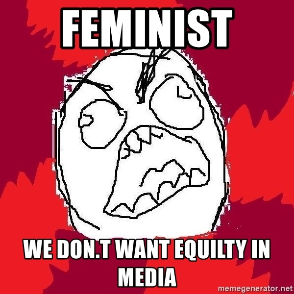 Rage FU - Feminist  We don.t want equilty in media