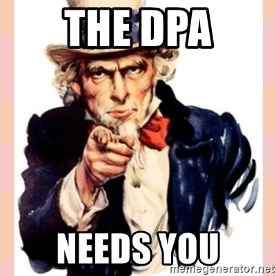 we need you - The DPA NEEDS YOU