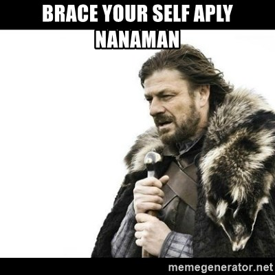 Winter is Coming - Brace your self aply nanaman