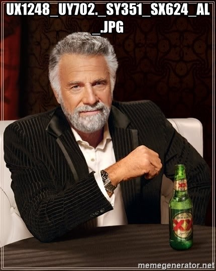 The Most Interesting Man In The World - UX1248_UY702._SY351_SX624_AL_.jpg