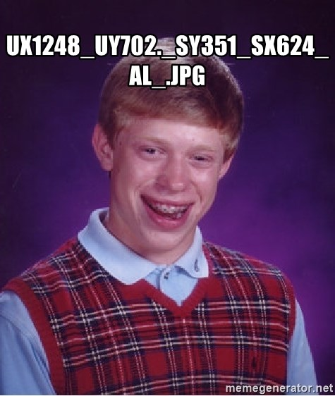 Bad Luck Brian - UX1248_UY702._SY351_SX624_AL_.jpg