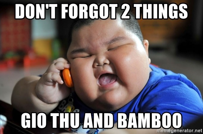 Fat Asian Kid - Don't forgot 2 things Gio Thu and BAMBOO