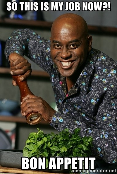 Ainsley Chef - So this is my job now?! Bon appetit