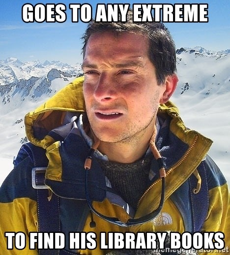 Bear Grylls Loneliness - goes to any extreme to find his library books