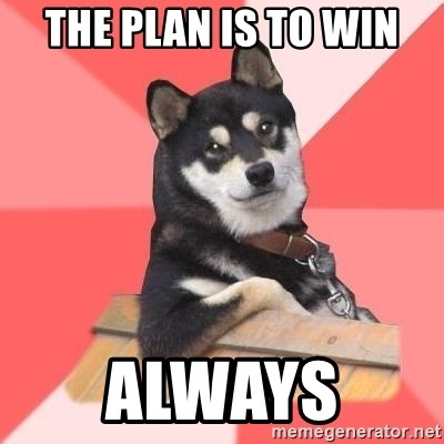 Cool Dog - The plan is to win always
