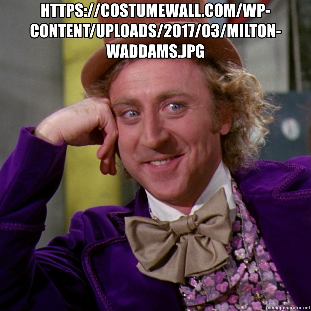 Willy Wonka - https://costumewall.com/wp-content/uploads/2017/03/milton-waddams.jpg