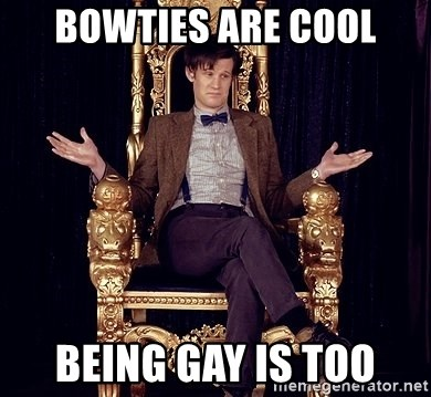 Hipster Doctor Who - bowties are cool being gay is too