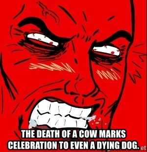 Rage Face - The death of a cow marks celebration to even a dying dog.