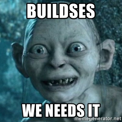 My Precious Gollum - Buildses we needs it