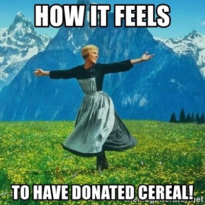 Look at All the Fucks I Give - How it feels to have donated cereal!