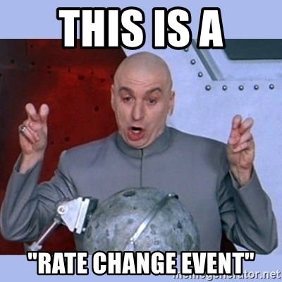 "Dr Evil meme - this is a ""rate change event"""