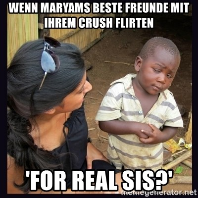 Skeptical third-world kid - Wenn Maryams beste Freunde mit ihrem crush flirten 'For real sis?'