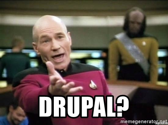 Picard why the fuck - Drupal?