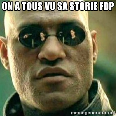 What If I Told You - On a tous vu sa storie fdp
