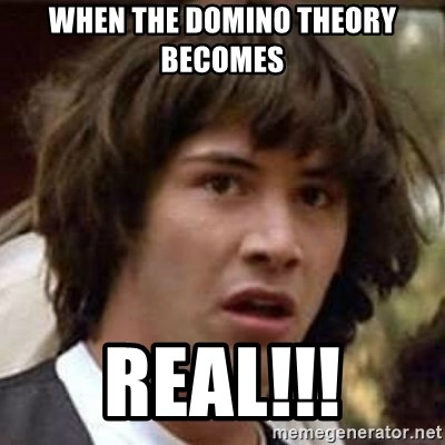 Conspiracy Keanu - when the domino theory becomes  real!!!