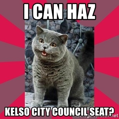 I can haz - I can haz  Kelso City Council Seat?
