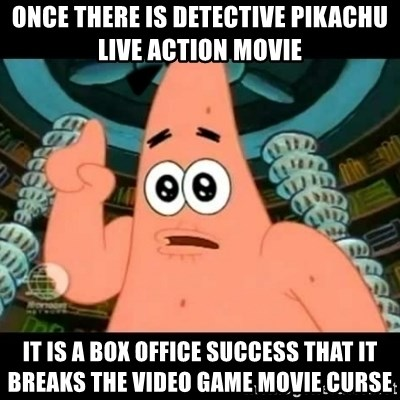 ugly barnacle patrick - Once there is Detective Pikachu live action movie It is a box office success that it breaks the video game movie curse