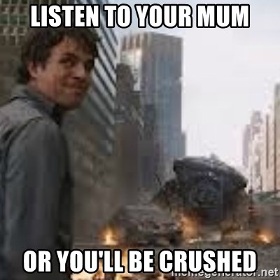 Secretive Hulk - Listen To Your Mum Or You'll Be Crushed