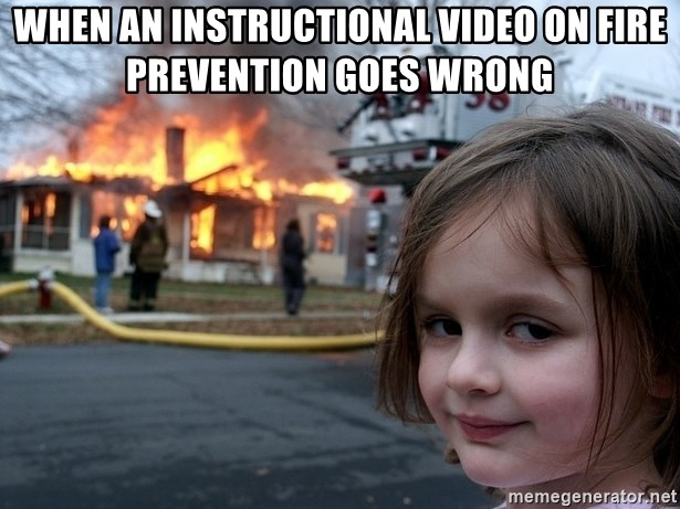 Disaster Girl - when an instructional video on fire prevention goes wrong