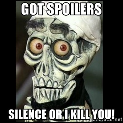 Achmed the dead terrorist - GOT Spoilers Silence or I kill you!