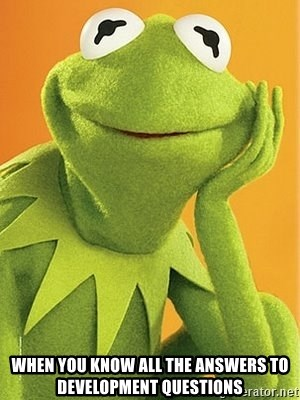 Kermit the frog - When you know all the answers to development questions