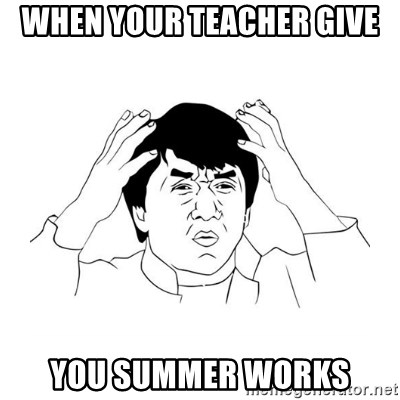 jackie chan meme paint - when your teacher give you summer works