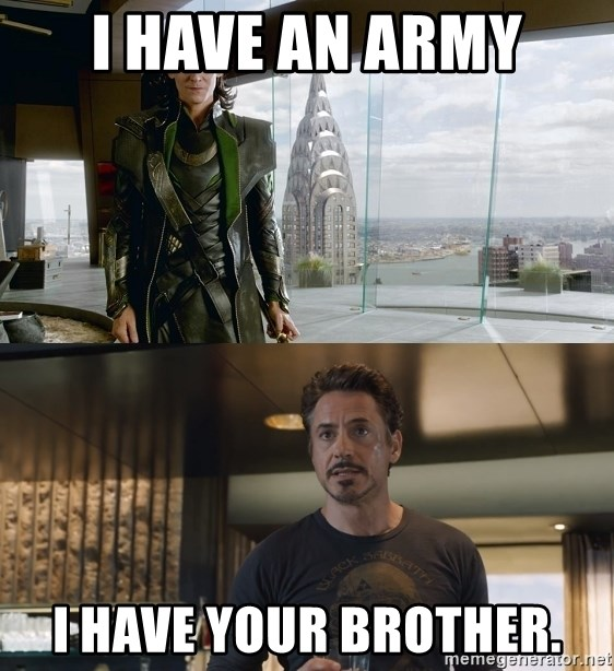 Avengers i have an army - i have an army i have your brother.